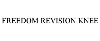 mark for FREEDOM REVISION KNEE, trademark #85157124