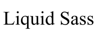 mark for LIQUID SASS, trademark #85159420