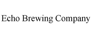 mark for ECHO BREWING COMPANY, trademark #85160356