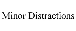 mark for MINOR DISTRACTIONS, trademark #85160884