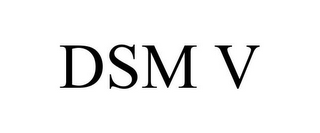 mark for DSM V, trademark #85161713