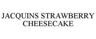mark for JACQUINS STRAWBERRY CHEESECAKE, trademark #85162085