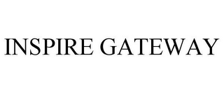 mark for INSPIRE GATEWAY, trademark #85162502