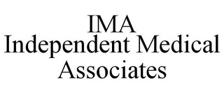 mark for IMA INDEPENDENT MEDICAL ASSOCIATES, trademark #85163751