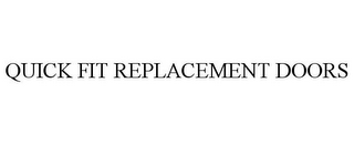 mark for QUICK FIT REPLACEMENT DOORS, trademark #85163871