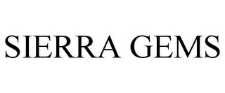 mark for SIERRA GEMS, trademark #85166464