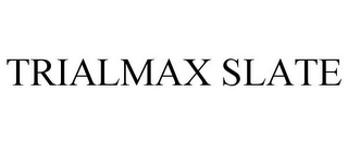 mark for TRIALMAX SLATE, trademark #85166856