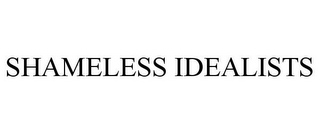 mark for SHAMELESS IDEALISTS, trademark #85168257