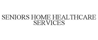 mark for SENIORS HOME HEALTHCARE SERVICES, trademark #85168776