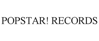 mark for POPSTAR! RECORDS, trademark #85169002