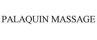 mark for PALAQUIN MASSAGE, trademark #85170332
