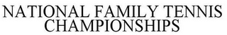 mark for NATIONAL FAMILY TENNIS CHAMPIONSHIPS, trademark #85170343