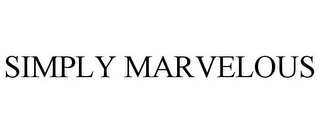 mark for SIMPLY MARVELOUS, trademark #85170636