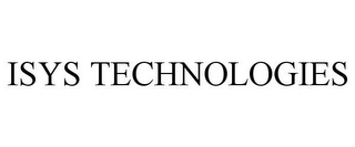 mark for ISYS TECHNOLOGIES, trademark #85171988