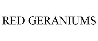 mark for RED GERANIUMS, trademark #85172027
