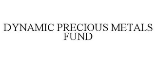 mark for DYNAMIC PRECIOUS METALS FUND, trademark #85172525