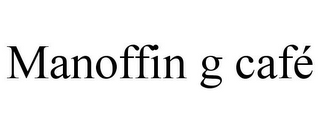 mark for MANOFFIN G CAFÉ, trademark #85174230