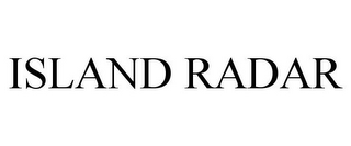 mark for ISLAND RADAR, trademark #85174608
