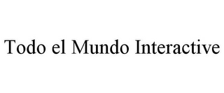 mark for TODO EL MUNDO INTERACTIVE, trademark #85176090