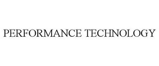 mark for PERFORMANCE TECHNOLOGY, trademark #85176930