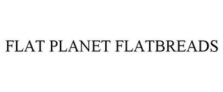 mark for FLAT PLANET FLATBREADS, trademark #85177311