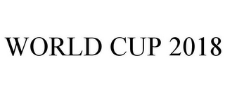 mark for WORLD CUP 2018, trademark #85178227