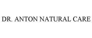 mark for DR. ANTON NATURAL CARE, trademark #85178443
