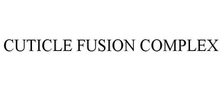 mark for CUTICLE FUSION COMPLEX, trademark #85180822