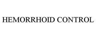 mark for HEMORRHOID CONTROL, trademark #85181573