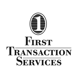 mark for 1 FIRST TRANSACTION SERVICES, trademark #85182487