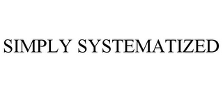 mark for SIMPLY SYSTEMATIZED, trademark #85182500