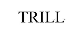 mark for TRILL, trademark #85183625