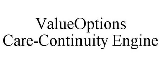 mark for VALUEOPTIONS CARE-CONTINUITY ENGINE, trademark #85184891