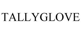 mark for TALLYGLOVE, trademark #85185682