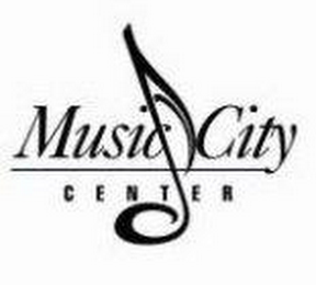 mark for MUSIC CITY CENTER, trademark #85188122