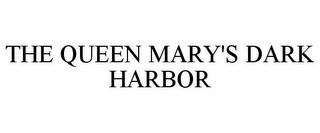 mark for THE QUEEN MARY'S DARK HARBOR, trademark #85188237