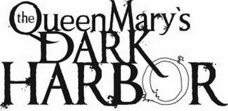 mark for THE QUEEN MARY'S DARK HARBOR, trademark #85188247