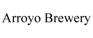 mark for ARROYO BREWERY, trademark #85189793