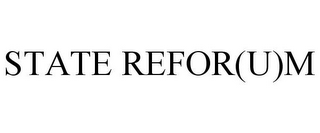 mark for STATE REFOR(U)M, trademark #85190937