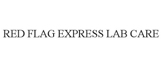 mark for RED FLAG EXPRESS LAB CARE, trademark #85191484