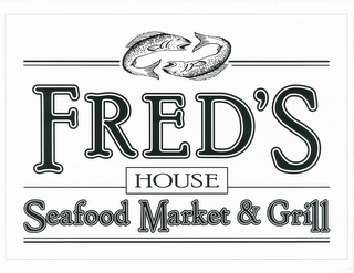 mark for FRED'S HOUSE SEAFOOD MARKET & GRILL, trademark #85191867
