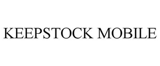 mark for KEEPSTOCK MOBILE, trademark #85193664