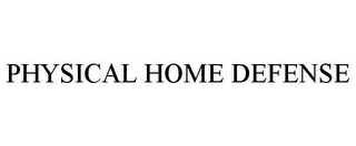 mark for PHYSICAL HOME DEFENSE, trademark #85194315