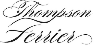 mark for THOMPSON FERRIER, trademark #85195437