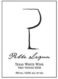 mark for PELLE LEGNA TEXAS WHITE WINE FIRST VINTAGE 2008, trademark #85196623