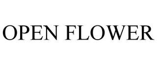 mark for OPEN FLOWER, trademark #85196668