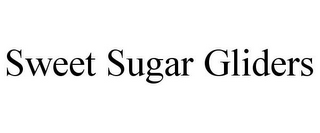 mark for SWEET SUGAR GLIDERS, trademark #85196701