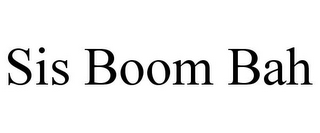 mark for SIS BOOM BAH, trademark #85197241