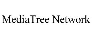 mark for MEDIATREE NETWORK, trademark #85197689