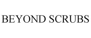 mark for BEYOND SCRUBS, trademark #85198211